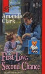 First Love, Second Chance - Amanda Clark