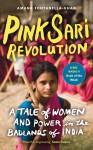 Pink Sari Revolution - Amana Fontanella-Khan