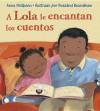 A Lola Le Encantan Los Cuentos - Anna McQuinn