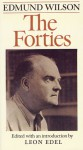 The Forties: From Notebooks and Diaries of the Period - Edmund Wilson, Leon Edel