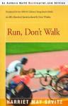 Run, Don't Walk - Harriet May Savitz