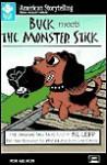 Buck Meets the Monster Stick: Five Original Tall Tales - Bil Lepp