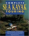 The Complete Guide to Sea Kayak Touring - Jonathan Hanson