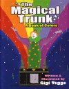 Magical Trunk: A Book of Colors - Gigi Little