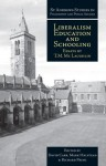 Liberalism, Education and Schooling: Essays by T.M. McLaughlin - Richard Pring, David Carr, J. Mark Halstead