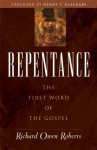 Repentance: The First Word of the Gospel - Richard Owen Roberts