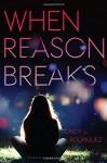 When Reason Breaks - Cindy L. Rodriguez