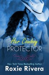 Her Cowboy Protector - Roxie Rivera