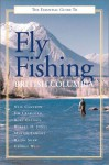 Essential Guide Fly Fishing British Columb - Neil Cameron