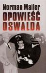 Opowieść Oswalda - Norman Mailer