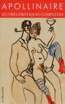 Oeuvres érotiques complètes - Guillaume Apollinaire