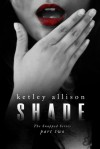 Shade - Ketley Allison