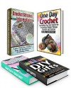 One Day Crochet Projects Box Set: One Day Crochet School for Crocheting Unique Crochet Projects and Romantic Gift Ideas You Can Complete in 24 Hours (crochet ... easy crochet patterns, crochet projects) - Debra Hughes, Jody Summers, Jose Garcia