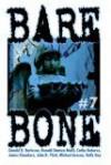 Bare Bone #7 - Kevin L. Donihe, Paul A. Toth, Ronald Malfi