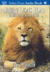 Where Lions Roar: Ten More Years of African Hunting - Craig Boddington
