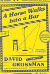 A Horse Walks into a Bar: A novel - David Grossman, Jessica Cohen