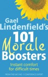 Gael Lindenfield's 101 Morale Boosters: Instant comfort for difficult times - Gael Lindenfield