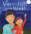 You Are A Gift To The World - Laura Duksta, Dona Turner