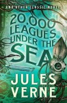 20 000 Leagues Under the Sea and other Classic Novels - Jules Verne