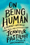On Being Human - Lidia Yuknavitch, Jennifer Pastiloff