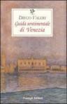 Guida sentimentale di Venezia - Diego Valeri