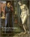 Pre-Raphaelite Sculpture: Nature and Imagination in British Sculpture, 1848-1914 (British Sculptures, No 1) - Benedict Read, Joanna R. Barnes