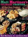 Matt Martinez's Culinary Frontier - Matt Martinez, Steve Pate, Dorothy Reinhardt, Jennifer Anne Daddio, Matt Martinez Jr.
