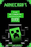 Minecraft: The Ultimate Survivors' Secret Handbook - From Beginner To Expert Guide To Master Minecraft In No Time (Includes Secret Cheats, Tips And Tricks) - Kevin Jackson