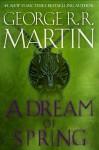 A Dream of Spring - George R.R. Martin