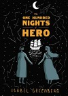 The One Hundred Nights of Hero: A Graphic Novel - Isabel Greenberg