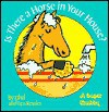 Is There a Horse in Your House? - Ethel Kessler, Leonard Kessler