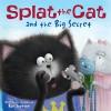 Splat the Cat and the Big Secret - Rob Scotton, Rob Scotton