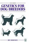 Genetics for Dog Breeders - Roy Robinson