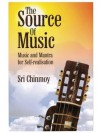The Source of Music: Music and Mantra for Self-realisation - Sri Chinmoy