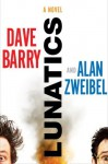 Lunatics - Dave Barry, Alan Zweibel
