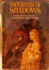 Daughter of Shadows - Miranda Seymour