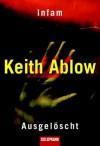 Infam/Ausgelöscht: Zwei Romane in einem Band - Keith Ablow, Ute Thiemann