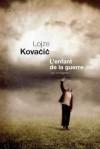L'enfant de la guerre (Les immigrés, Tome 2) - Lojze Kovačič, Andrée Lück Gaye