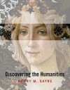 Discovering the Humanities - Henry M. Sayre