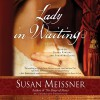 Lady in Waiting: A Novel - Susan Meissner, Samantha Eggar, Donna Rawlins