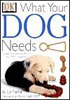 What Your Dog Needs - Liz Palika