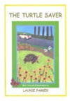 The Turtle Saver - Laurie Parker