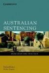 Australian Sentencing: Principles and Practice - Mirko Bagaric