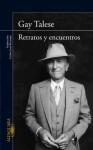 Retratos y encuentros (Spanish Edition) - Gay Talese