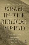 Israel in the Biblical Period: Institutions, Festivals, Ceremonies, Rituals - J. Alberto Soggin, John Bowden