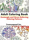 Adult Coloring Book: Zentangle and Stress Relieving Coloring Patterns: Coloring Book For Adults - Treasunpearl Inc