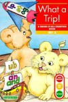 What a Trip: Bring-It-All-Together Book - Gina Clegg Erickson, Kelli C. Foster