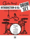 Introduction to the Drum Set, Bk 1: Designed for the Beginner - Charles Perry