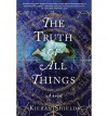 [ The Truth of All Things By Shields, Kieran ( Author ) Paperback 2013 ] - Kieran Shields