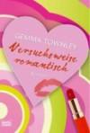 Versuchsweise romantisch - Gemma Townley, Barbara Ritterbach